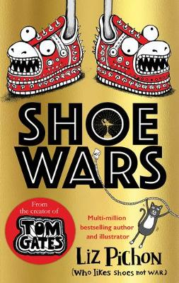 Shoe Wars (the laugh-out-loud, packed-with-pictures new adve...