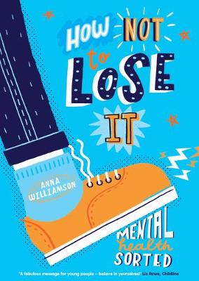 How Not to Lose It: Mental Health – Sorted