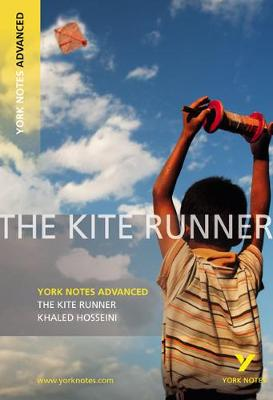Kite Runner: York Notes Advanced, The