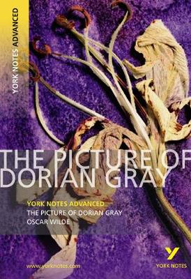 Picture of Dorian Gray: York Notes Advanced, The