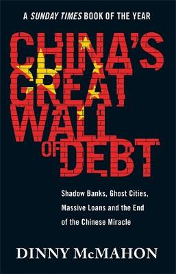 China's Great Wall of Debt: Shadow Banks, Ghost Cities...