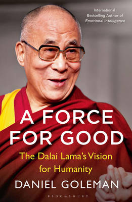 Force for Good, A: The Dalai Lama's Vision for Our Wor...