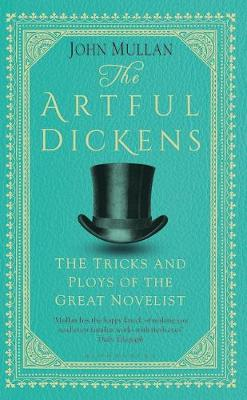 Artful Dickens, The: The Tricks and Ploys of the Great Novel...