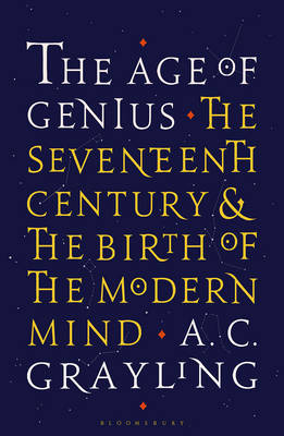 Age of Genius, The: The Seventeenth Century and the Birth of...