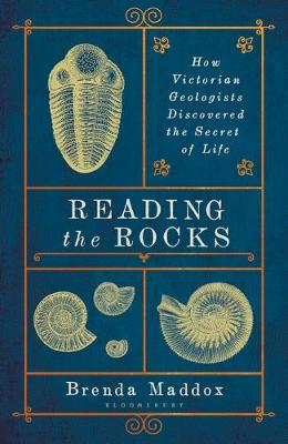 Reading the Rocks: How Victorian Geologists Discovered the S...