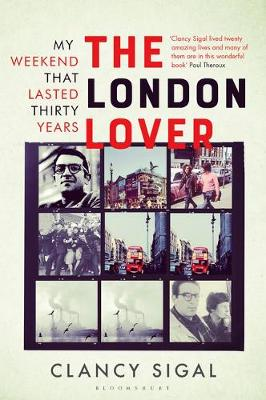 London Lover, The: My Weekend that Lasted Thirty Years