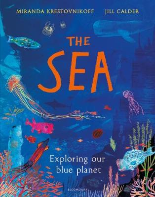 Sea, The: Exploring our blue planet