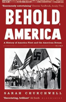 Behold, America: A History of America First and the American...