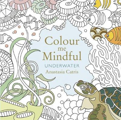 Colour Me Mindful: Underwater: How to keep calm if you'...