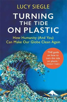 Turning the Tide on Plastic: How Humanity (And You) Can Make...