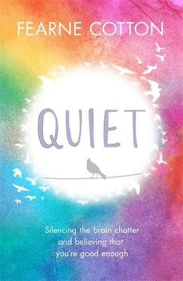 Quiet: Silencing the brain chatter and believing that you...