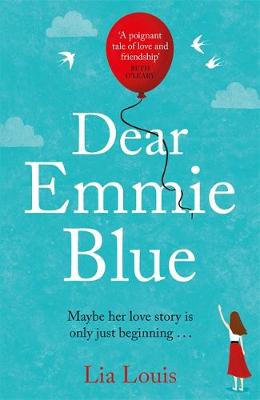Dear Emmie Blue: The gorgeously funny and romantic love story everyone's talking about!