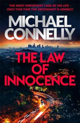 Law of Innocence, The: The Brand New Lincoln Lawyer Thriller