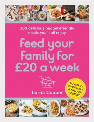 Feed Your Family For GBP20 a Week: 100 Budget-Friendly, Batc...