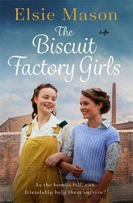Biscuit Factory Girls, The: A heartwarming saga about war, f...