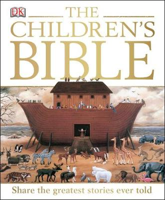 Children's Bible, The: Share the Greatest Stories Ever...