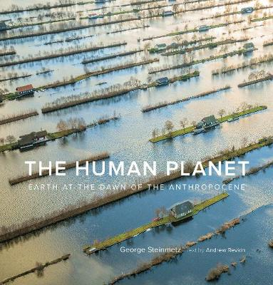 Human Planet, The: Earth at the Dawn of the Anthropocene