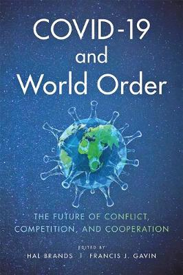 COVID-19 and World Order: The Future of Conflict, Competitio...