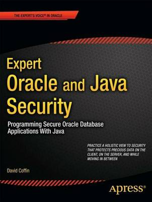 Expert Oracle and Java Security: Programming Secure Oracle D...