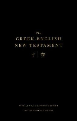 Greek-English New Testament: Tyndale House, Cambridge Edition and English Standard Version, The: Tyndale House, Cambridge Edition and English Standard Version