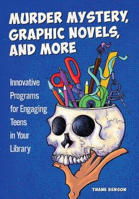 Murder Mystery, Graphic Novels, and More: Innovative Program...