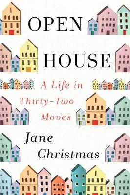 Open House: A Life in Thirty-Two Moves