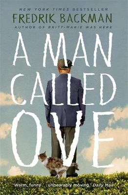 Man Called Ove, A: The life-affirming bestseller that will brighten your day