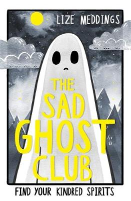 Sad Ghost Club, The: Volume 1 by Lize Meddings