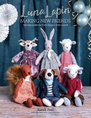 Luna Lapin: Making New Friends: Sewing patterns from Luna...