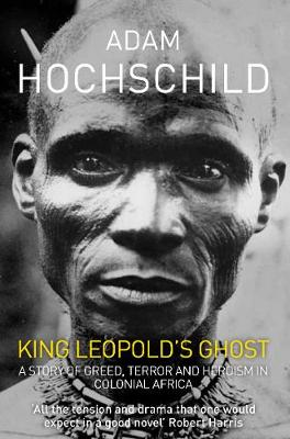King Leopold's Ghost: A Story of Greed, Terror and Her...