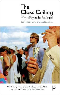 Class Ceiling, The: Why it Pays to be Privileged