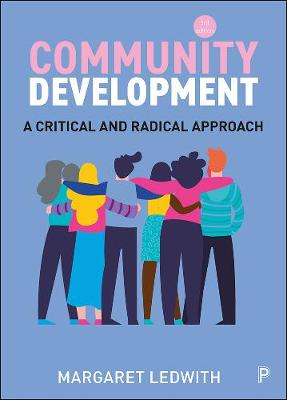 Community Development: A Critical and Radical Approach