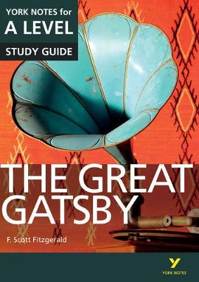 Great Gatsby: York Notes for A-level everything you need to catch up, study and prepare for 2021 assessments and 2022 exams, The