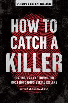 How to Catch a Killer: Hunting and Capturing the World'...