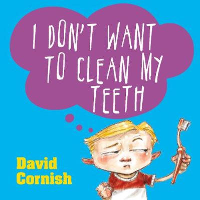 I Don't Want to Clean My Teeth