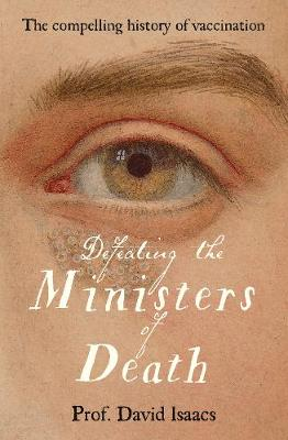 Defeating the Ministers of Death: The compelling story of va...