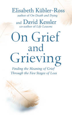 On Grief and Grieving: Finding the Meaning of Grief Through ...