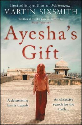 Ayesha's Gift: A daughter's search for the truth...