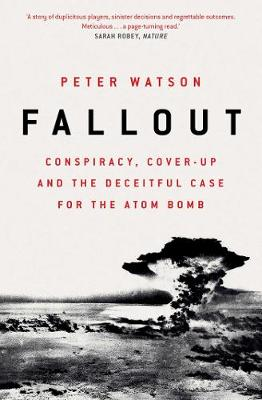 Fallout: Conspiracy, Cover-Up and the Deceitful Case for the...