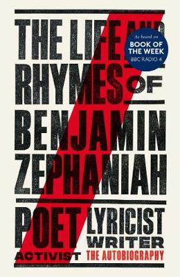 Life and Rhymes of Benjamin Zephaniah, The: The Autobiography