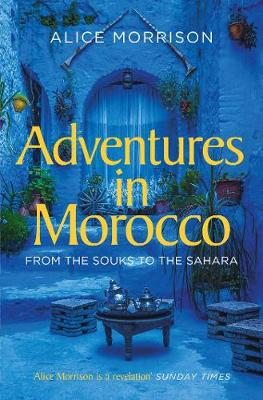 Adventures in Morocco: From the Souks to the Sahara