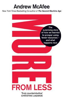 More From Less: The surprising story of how we learned to pr...