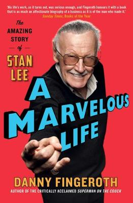 Marvelous Life, A: The Amazing Story of Stan Lee