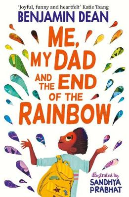 Me, My Dad and the End of the Rainbow: Brighten up February with the most joyful book of the year!