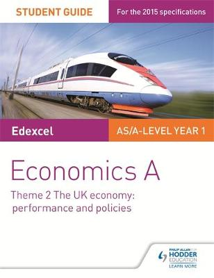 Edexcel Economics A Student Guide: Theme 2 The UK economy – performance and policies