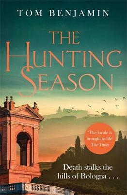 Hunting Season, The: Death stalks the Italian Wilderness in this gripping crime thriller
