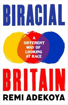 Biracial Britain: A Different Way of Looking at Race