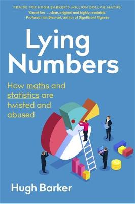 Lying Numbers: How Maths and Statistics Are Twisted and Abus...