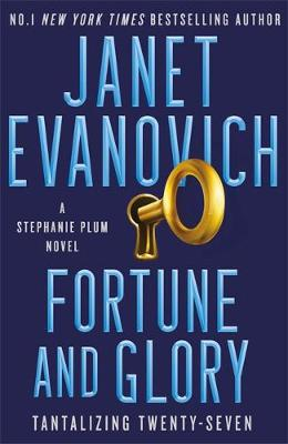 Fortune and Glory: The new action-packed thriller from New York Times bestseller Janet Evanovich
