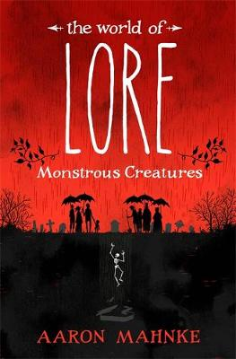 World of Lore, Volume 1: Monstrous Creatures, The: Now a maj...